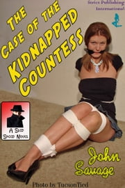The Case of The Kidnapped Countess ebook by John Savage
