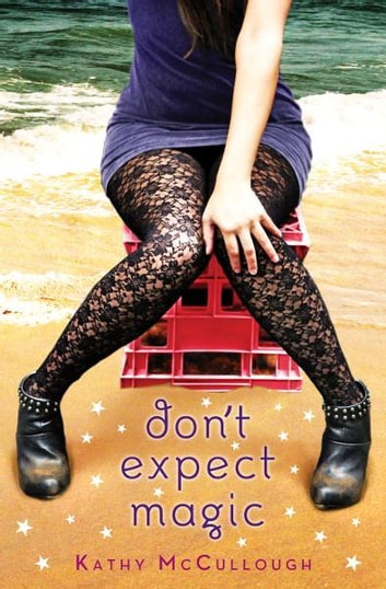 Don't Expect Magic ebook by Kathy McCullough