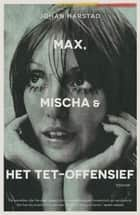 Max, Mischa & het Tet-offensief ebook door Johan Harstad, Edith Koenders, Paula Stevens
