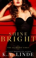 Shine Bright ebook by