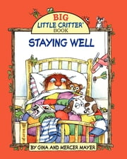 Mercer Mayer's Staying Well ebook by FastPencil Premiere