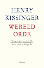 Wereldorde ebook by Henry Kissinger, Huub Stegeman