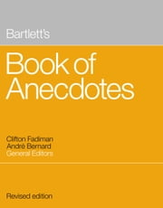 Bartlett's Book of Anecdotes ebook by Clifton Fadiman,Andre Bernard