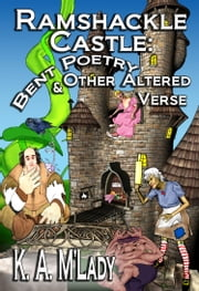 Ramshackle Castle - Bent Poetry and Other Altered Verse ebook by K.A. M'Lady
