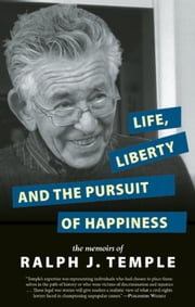 Life, Liberty and the Pursuit of Happiness ebook by Ralph J. Temple