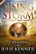 Quiet Storm, Season 2, Episode 6 ebook by J. Kenner, Julie Kenner, Dee Davis