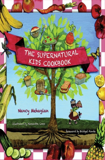 The Supernatural Kids Cookbook ebook by Nancy Mehagian