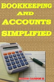 Bookkeeping and Accounts Simplified ebook by Moses, Carson, B