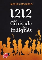 1212, la croisade des indignés ebook by Jacques Cassabois