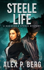 Steele Life ebook by Alex P. Berg