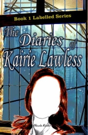 The Diaries of Kairie Lawless ebook by Nicole Kiefer