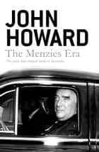 The Menzies Era ebook by John Howard