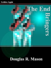 The End Bringers ebook by Douglas R. Mason
