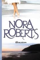 Obsession ebook by Nora Roberts, Joelle Touati