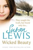 Wicked Beauty ebook by Susan Lewis