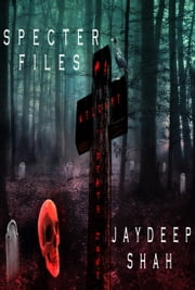Specter Files ebook by Jaydeep Shah