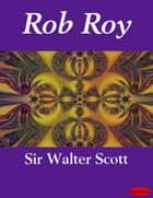 Rob Roy ebook by Walter Sir Scott