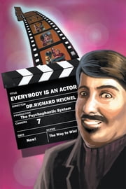 Everybody is an Actor ebook by Dr. Richard R. Reichel