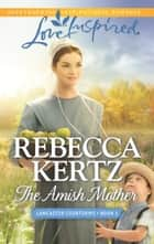 The Amish Mother ebook by Rebecca Kertz