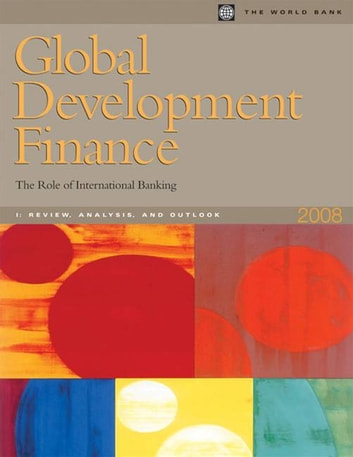 Global Development Finance 2008 (Vol I. Review, Analysis, And Outlook) ebook by World Bank