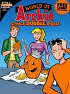 World of Archie Comics Double Digest #52 ebook by Archie Superstars