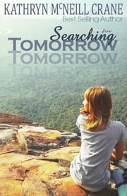 Searching for Tomorrow ebook by Kathryn McNeill Crane