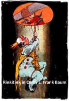 Rinkitink in Oz, Illustrated ebook by L. Frank Baum