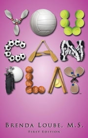 You Can Play! ebook by Loube, Brenda