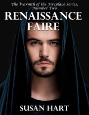 Renaissance Faire - The Warmth of the Fireplace Series, Number Two ebook by Susan Hart