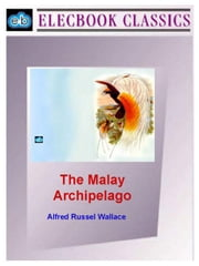 The Malay Archipelago ebook by Wallace, Alfred Russell
