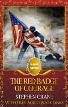The Red Badge of Courage - Popular Classic Literature ebook by Stephen Crane