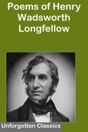 POEMS OF HENRY WADSWORTH LONGFELLOW ebook by HENRY WADSWORTH LONGFELLOW