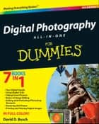 Digital Photography All-in-One Desk Reference For Dummies ebook by David D. Busch