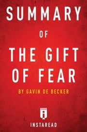 The Gift of Fear - by Gavin de Becker | Summary & Analysis ebook by Instaread