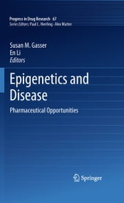 Epigenetics and Disease - Pharmaceutical Opportunities ebook by Susan M. Gasser,En Li