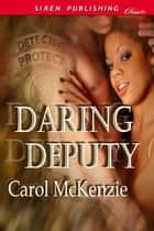 Daring Deputy ebook by Carol McKenzie