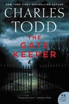 The Gate Keeper - An Inspector Ian Rutledge Mystery ebooks by Charles Todd