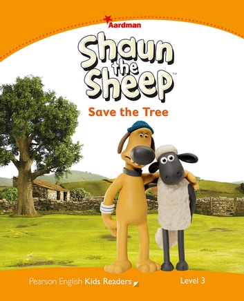 Level 3: Shaun The Sheep Save the Tree eBook by Kathryn Harper