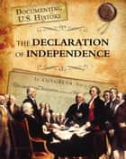The Declaration of Independence ebook by Elizabeth Raum
