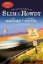 The Adventures of Slim & Howdy - A Novel ebook by Kix Brooks, Ronnie Dunn, Bill Fitzhugh