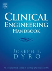 Clinical Engineering Handbook ebook by Joseph Dyro