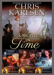 Knights in Time Boxed Set - Boxed Set ebook by Chris Karlsen