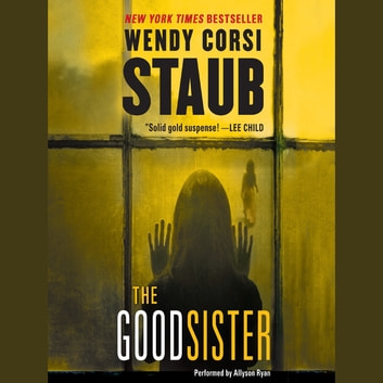 The Good Sister audiobook by Wendy Corsi Staub