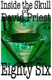 Inside the Skull of David Priest ebook by Eighty Six