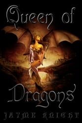 Queen of Dragons ebook by Jayme knight