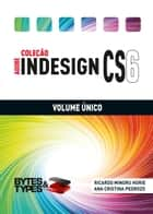 Coleção Adobe InDesign CS6 - Volume Único ebook by Ricardo Minoru Horie