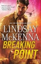 Breaking Point ebook by Lindsay McKenna