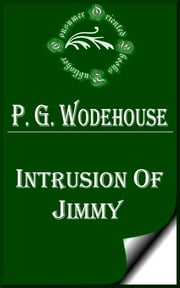 Intrusion of Jimmy ebook by P. G. Wodehouse