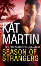 Season Of Strangers ebook by KAT MARTIN