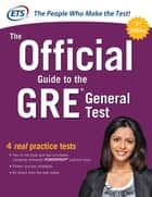 The Official Guide to the GRE General Test, Third Edition ebook by Educational Testing Service